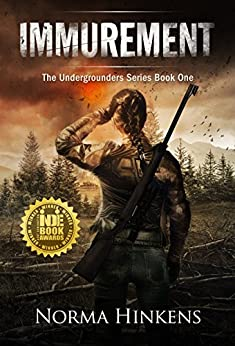 Immurement: The Undergrounders Series Book One (A Young Adult Science Fiction Dystopian Novel) by [Hinkens, Norma]