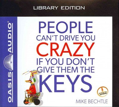People Cant Drive You Crazy If You Dont Give Them The Keys Library Edition People Cant Drive You Crazy If You Dont Give Them The Keys (People Cant Drive)