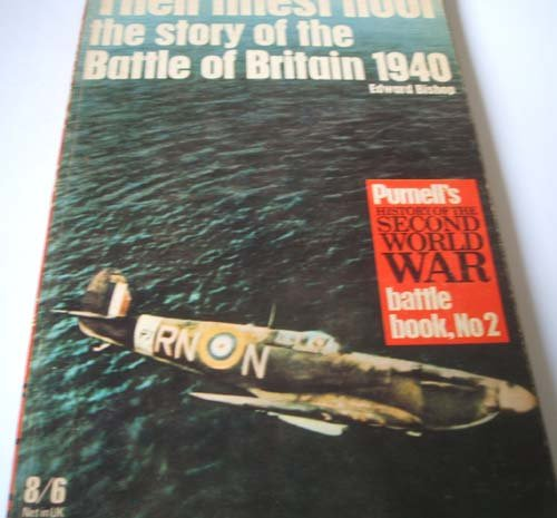 Their Finest Hour: The Story of the Battle of Britain, 1940 (The Illustrated History of WW II: Battle Book, No. 2)