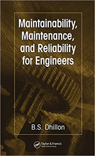 Maintainability Maintenance And Reliability For Engineers Dhillon B S Ebook Amazon Com