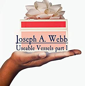 Useable Vessels part 1