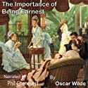 The Importance of Being Ernest Audiobook by Oscar Wilde Narrated by Phil Cheneveret
