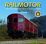 Railmotor: The Steam Engine That Rewrote Railway History by Robin Jones (2011-10-05)