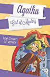 The Crown of Venice #7 (Agatha: Girl of Mystery)