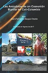 Las Anécdotas de un Cuarentón Bipolar en Cali-Colombia (Spanish Edition)