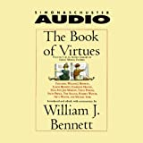 The Book of Virtues, Volume I: An Audio Library of Great Moral Stories