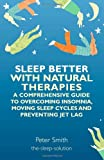 Sleep Better with Natural Therapies, Peter Smith, 1848191820
