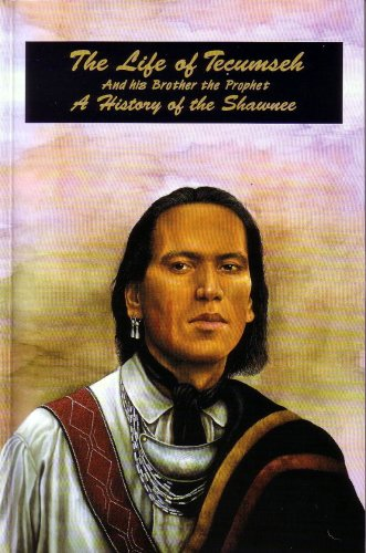 Life of Tecumseh, and his brother the prophet: A history of the Shawanee