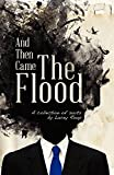img - for And Then Came the Flood: A Collection of Sorts book / textbook / text book