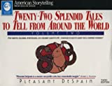 Twenty-Two Splendid Tales to Tell from Around the World, Pleasant DeSpain, 0874833418