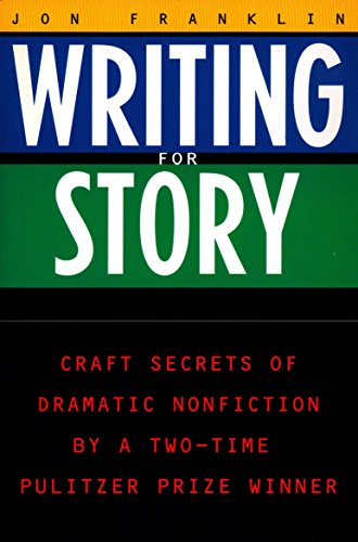 (Writing for Story: Craft Secrets of Dramatic Nonfiction (Reference))