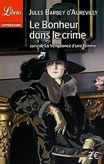 Le bonheur dans le crime par Barbey d'Aurevilly
