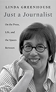 Book Cover: Just a Journalist: On the Press, Life, and the Spaces Between