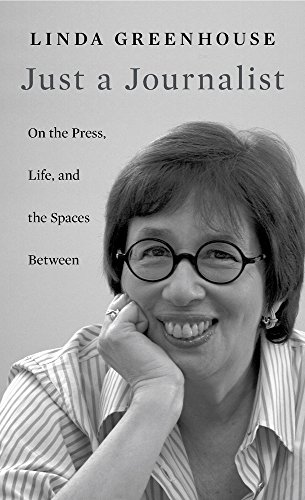 Just a Journalist: On the Press, Life, and the Spaces Between (The William E. Massey Sr. Lectures…
