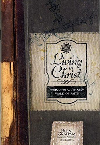 Living in Christ: Beginning Your New Walk of Faith