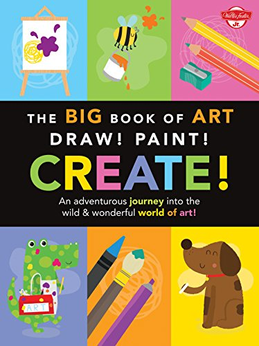 The Big Book of Art: Draw! Paint! Create!: An adventurous journey into the wild & wonderful world of art! (Big Book Series)