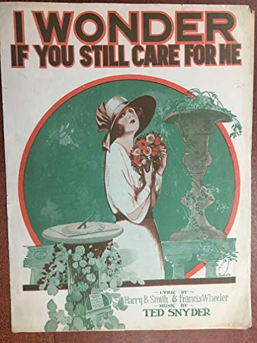 I WONDER IF YOU STILL CARE FOR ME (Ted Snyder SHEET MUSIC 1921) cover separation, priced accordingly