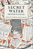 Secret Water by Ransome, Arthur (1984) Hardcover