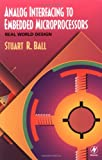 Analog Interfacing to Embedded Microprocessors: Real World Design (Embedded Technology Series)