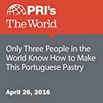 Only Three People in the World Know How to Make This Portuguese Pastry | Emma Jacobs