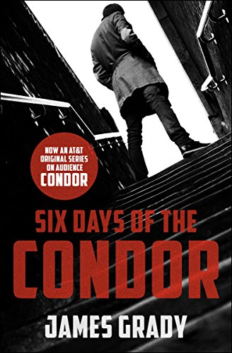 Six Days Of The Condor Kindle Edition By James Grady Mystery