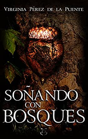 Soñando con bosques eBook: de la Puente, Virginia Pérez: Amazon.es ...