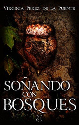 Descargar Libro Soñando Con Bosques De Virginia Pérez Virginia Pérez De La Puente