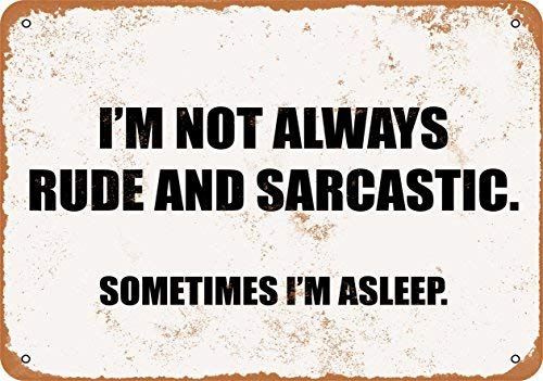 (FemiaD Vintage Look Tin Signs 8 x 12 - I'm NOT Always Rude and Sarcastic. Sometimes I'm)
