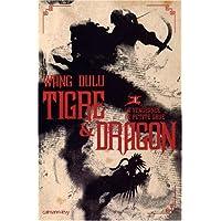 TIGRE ET DRAGON T01 : VENGEANCE DE PETITE GRUE