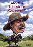 Who Was Theodore Roosevelt?, Michael Burgan, 0606356916