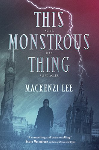 This Monstrous Thing by [Lee, Mackenzi]