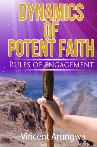 Dynamics of Potent Faith: Rules Of Engagement