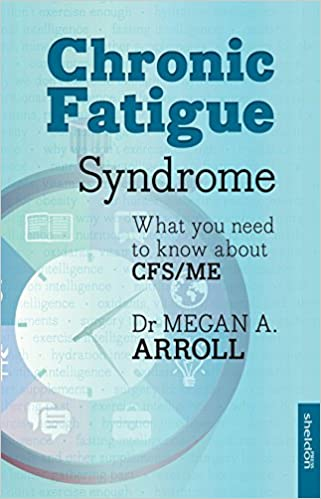Chronic Fatigue Syndrome: What You Need To Know About Cfs/Me: What You Need To Know About CFS/ME