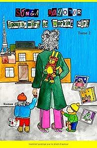 Epouse, mère et working girl, tome 2 par Sonia Dagotor