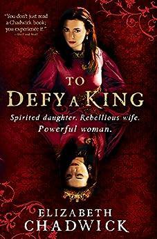 To Defy a King (William Marshal Book 5) by [Chadwick, Elizabeth]