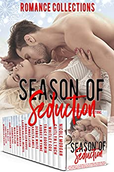 Season of Seduction: A Collection of Holiday Romances by [Morgan, Nicole , Lynch, Caitlyn , Cox, Whitley, Goodwin, Tracy , Love, Paper , White, Debbie, Ames, Krista , Leigh, Ember , Edwards, Bonnie , Haley-McNeil, Laura]