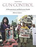 Gun Control, Robert J. Spitzer, 031334566X
