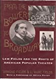 From the Bowery to Broadway, Armond Fields and L. Marc Fields, 0195053818