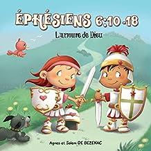 L'armure de Dieu: Ephésiens 6:10-18 (Chapitres de la Bible pour enfants t. 8) (French Edition)