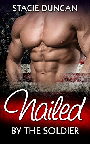 Romance: Nailed by the Soldier (Duncan Box)