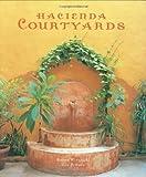 Hacienda Courtyards (Mexican Design Books)