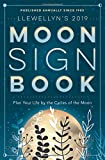 : Llewellyn's 2019 Moon Sign Book: Plan Your Life by the Cycles of the Moon (Llewellyn's Moon Sign Books)