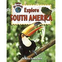 Explore South America