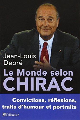 Le Monde Selon Chirac Télécharger De Jean Louis Debré Pdf Snehagloma