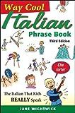 Way-Cool Italian Phrase Book, Jane Wightwick, 0071810560