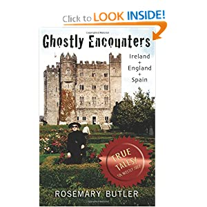 Ghostly Encounters: Ireland, England, and Spain Rosemary Butler