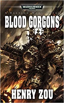 Blood Gorgons (Warhammer 40,000 Novels) by Henry Zou (2011-02-22)