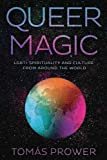 #5: Queer Magic: LGBT+ Spirituality and Culture from Around the World