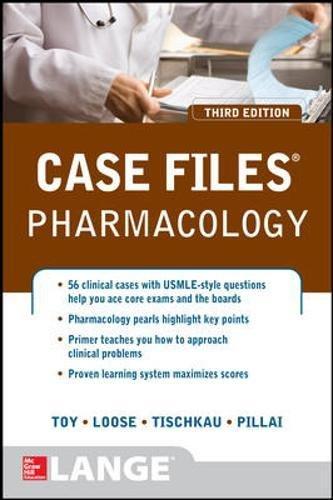 Case Files Pharmacology, Third Edition (LANGE Case Files)