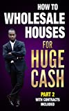 wholesale houses - HOW TO WHOLESALE HOUSES FOR HUGE CASH PART 2 WITH CONTRACTS INCLUDED: REALESTATE 101
